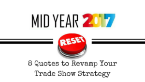 Southeast Exhibits 8-Quotes-to-Revamp-Your-Trade-Show-Strategy-300x169 Midyear Reset: 8 Quotes for Trade Show Success